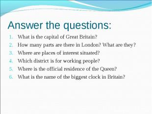 Answer the questions: What is the capital of Great Britain?How many parts are th