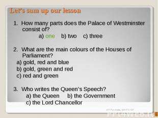 Let's sum up our lesson 1. How many parts does the Palace of Westminster consist