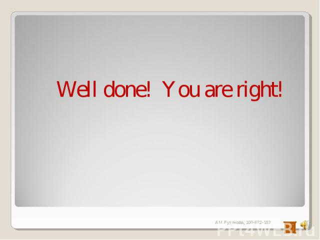Well done! You are right!