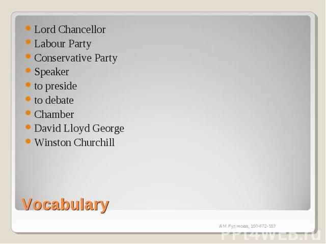 Lord ChancellorLabour PartyConservative PartySpeakerto presideto debateChamberDavid Lloyd GeorgeWinston ChurchillVocabulary