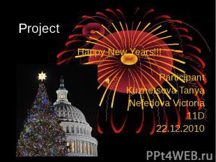 Project Happy New Years!!!ParticipantKuznetsova TanyaNefedova Victoria11D22.12.2