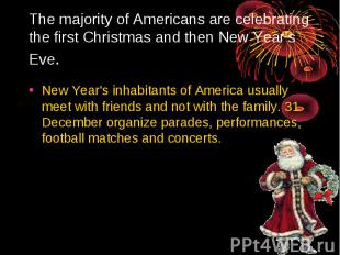 The majority of Americans are celebrating the first Christmas and then New Year'