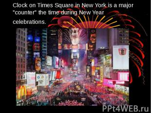 """Clock on Times Square in New York is a major """"counter"""" the time during New Year"""