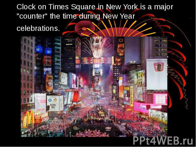 Clock on Times Square in New York is a major
