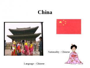 China Nationality – ChineseLanguage – Chinese