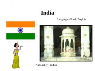 India Language – Hindi, English Nationality – Indian