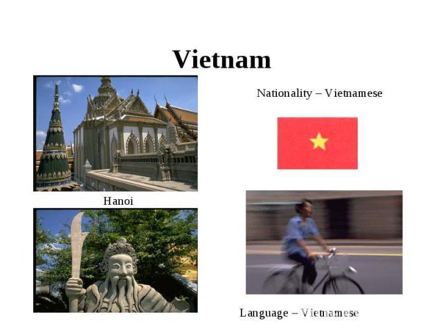 Vietnam Nationality – VietnameseLanguage – Vietnamese