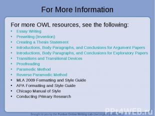 For More Information For more OWL resources, see the following:Essay WritingPrew
