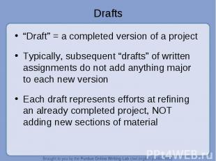 """Drafts """"Draft"""" = a completed version of a projectTypically, subsequent """"drafts"""""""