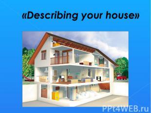 «Describing your house»