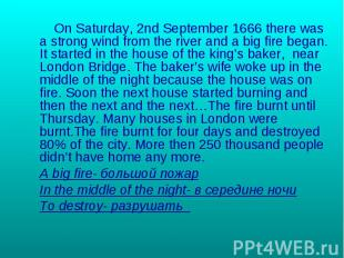 On Saturday, 2nd September 1666 there was a strong wind from the river and a big