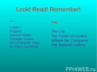 Look! Read! Remember! -LondonEnglandAdmiral NelsonTrafalgar SquareSir Christophe