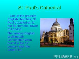 St. Paul's Cathedral One of the greatest English churches, St. Paul's Сathedral,