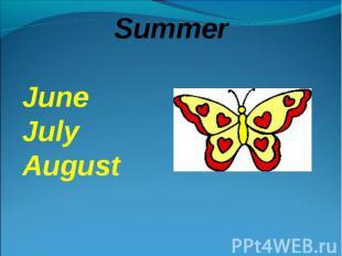 SummerJuneJulyAugust
