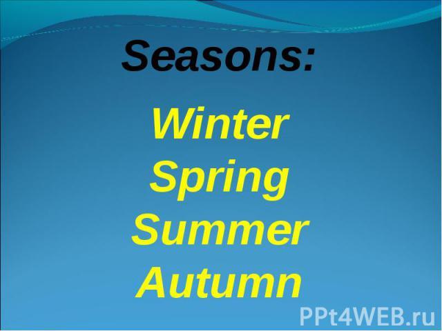 Seasons:WinterSpringSummerAutumn