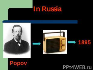 In Russia 1895Popov