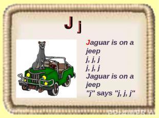 """Jaguar is on a jeep j, j, j j, j, j Jaguar is on a jeep """"j"""" says """"j, j, j"""""""