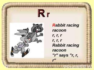 """Rabbit racing racoon r, r, r r, r, r Rabbit racing racoon """"r"""" says """"r, r, r"""""""