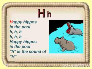 """Happy hippos in the pool h, h, h h, h, h Happy hippos in the pool """"h"""" is the sou"""