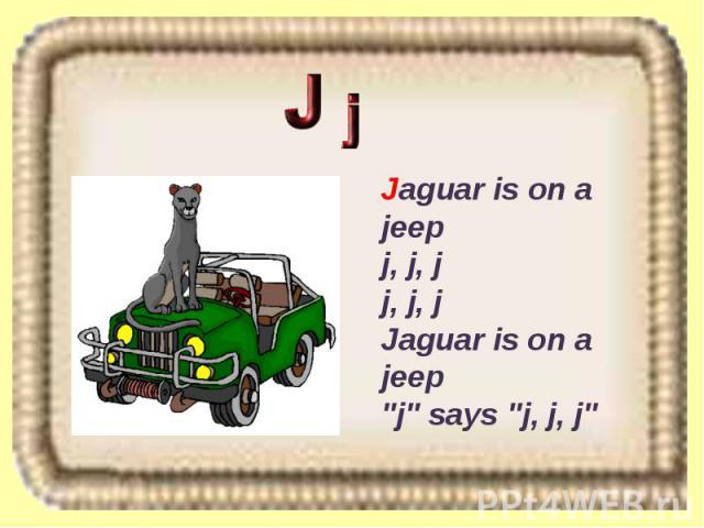 Jaguar is on a jeep j, j, j j, j, j Jaguar is on a jeep