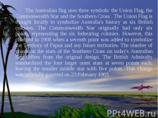 The Australian flag uses three symbols: the Union Flag, the Commonwealth Star an