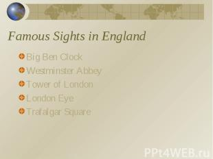 Famous Sights in England Big Ben ClockWestminster AbbeyTower of LondonLondon Eye