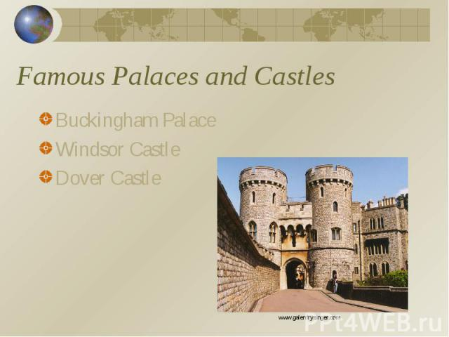 Famous Palaces and Castles Buckingham PalaceWindsor CastleDover Castle