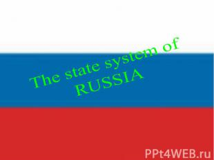 The state system of RUSSIA