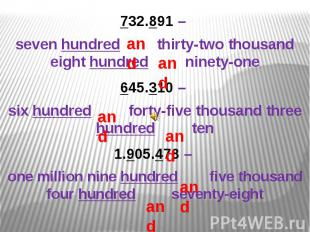 732.891 – seven hundred thirty-two thousand eight hundred ninety-one645.310 – si