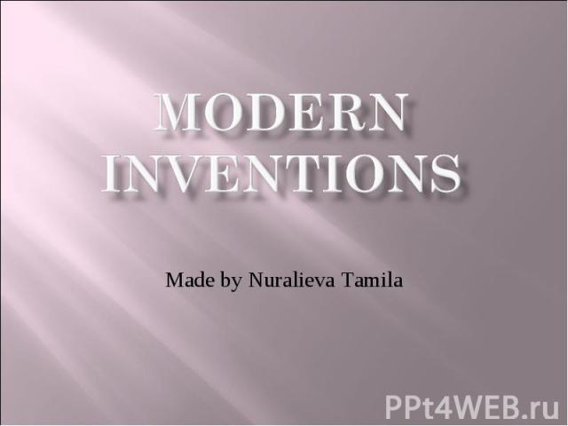 Modern inventions Made by Nuralieva Tamila