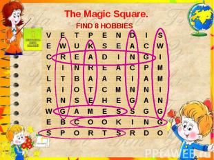 The Magic Square.FIND 8 HOBBIES