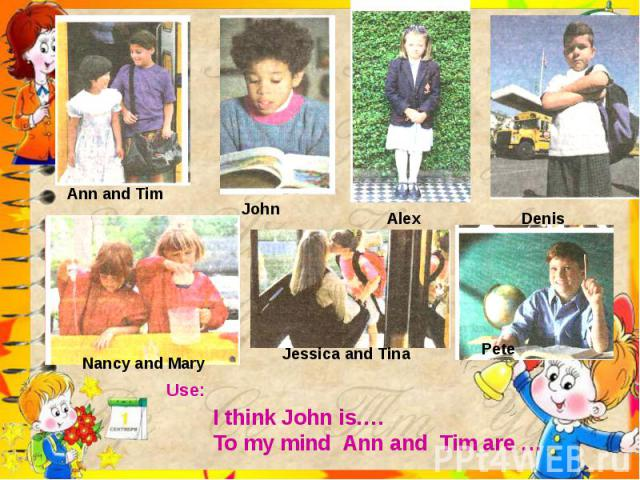 I think John is….To my mind Ann and Tim are …