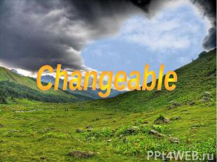 Changeable