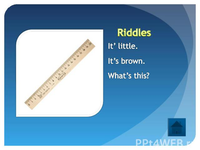 Riddles It' little.It's brown.What's this?