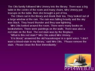The Otis family followed Mrs Umney into the library. There was a big table in th