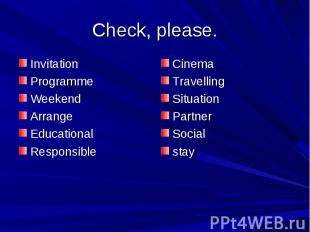 Check, please. InvitationProgrammeWeekendArrangeEducationalResponsibleCinemaTrav