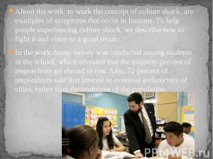 About the work: to work the concept of culture shock, are examples of symptoms t