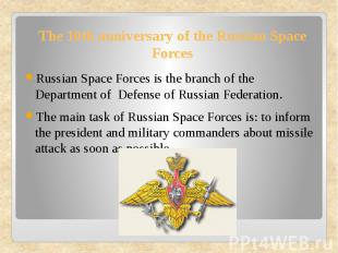 The 10th anniversary of the Russian Space Forces Russian Space Forces is the bra