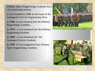 Military Space Engineering Academy has a very interesting history.It was founded