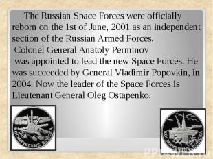 The Russian Space Forces were officially reborn on the 1st of June, 2001 as an i