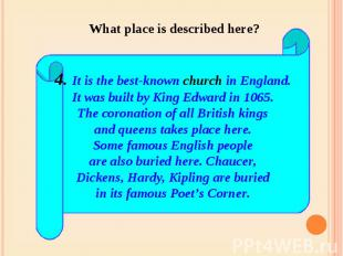 What place is described here? 4. It is the best-known church in England.It was b