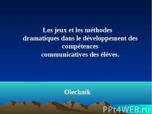 Les jeux et les méthodes dramatiques dans le développement des compétences commu