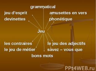 grammatical grammatical jeu d'esprit amusettes en vers devinettes phonétique Jeu