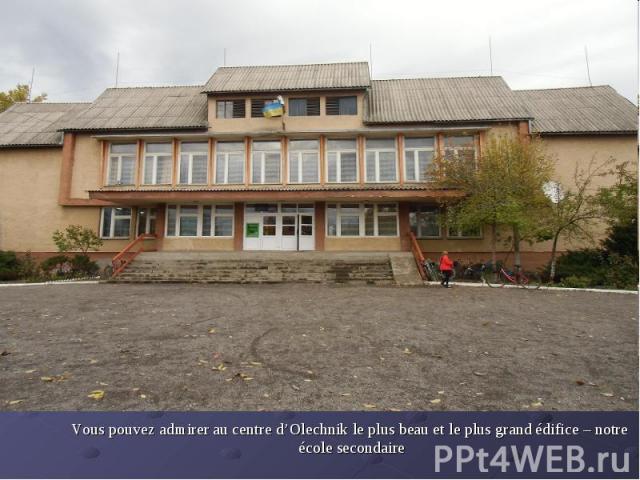 Vous pouvez admirer au centre d'Olechnik le plus beau et le plus grand édifice – notre école secondaire