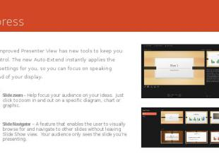 Impress The improved Presenter View has new tools to keep you in control. The ne