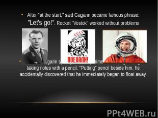 """After """"at the start,"""" said Gagarin became famous phrase: """"Let's g"""