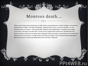 Monroes death…Alarmed , Eunice Murray called a psychiatrist stars, Dr. Ralph Gre