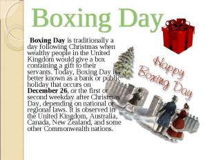 Boxing Day is traditionally a day following Christmas when wealthy people i