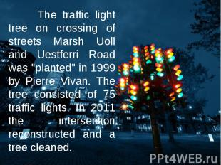The traffic light tree on crossing of streets Marsh Uoll and Uestferri Road was