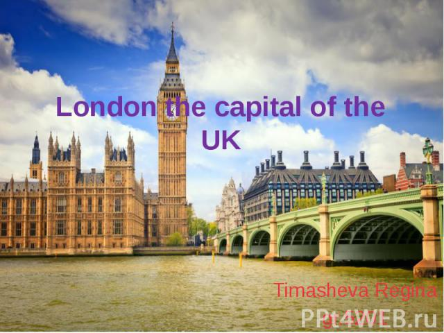 London the capital of the UKTimasheva Reginagr.5201